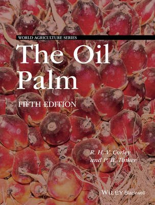 The Oil Palm (Hardcover, 5th Revised edition): R.H.V. Corley, P B H Tinker