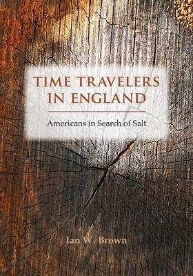 Time Travelers in England (Paperback): Ian W. Brown
