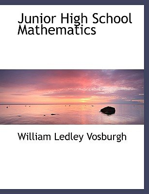 Junior High School Mathematics (Large print, Hardcover, large type edition): William Ledley Vosburgh