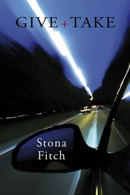 Give and Take (Paperback): Stona Fitch