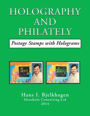 Holography and Philately - Postage Stamps with Holograms (Paperback): Hans I. Bjelkhagen