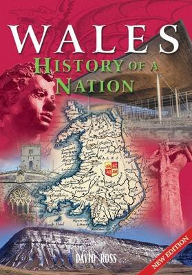 Wales - History of a Nation (Paperback): David Ross