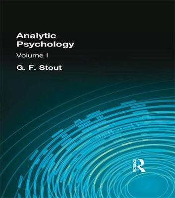 Analytic Psychology - Volume I (Electronic book text): G F Stout