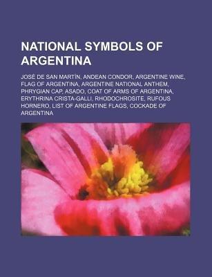 National Symbols Of Argentina Jose De San Martin Andean Condor