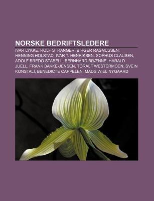 Norske Bedriftsledere - Ivar Lykke, Rolf Stranger, Birger Rasmussen, Henning Holstad, Ivar T. Henriksen, Sophus Clausen, Adolf...