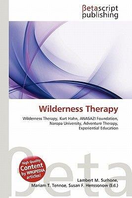 Wilderness Therapy (Paperback): Lambert M. Surhone, Mariam T. Tennoe, Susan F. Henssonow