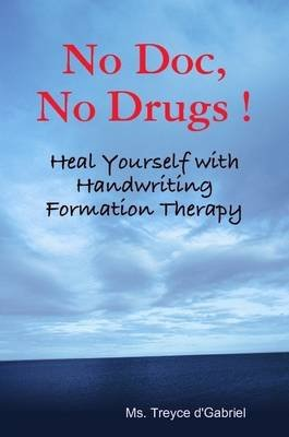No Doc, No Drugs ! (Paperback): Ms. Treyce d'Gabriel