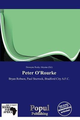 Peter O'Rourke (Paperback): Dewayne Rocky Aloysius