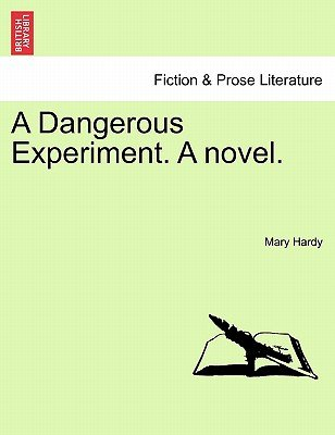 A Dangerous Experiment. a Novel. (Paperback): Mary Hardy