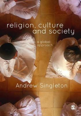 Religion, Culture & Society - A Global Approach (Electronic book text): Andrew Singleton