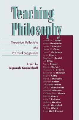 Teaching Philosophy - Theoretical Reflections and Practical Suggestions (Paperback): Tziporah Kasachkoff