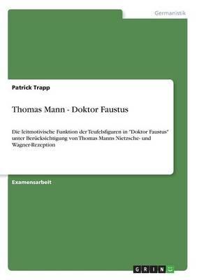 Thomas Mann - Doktor Faustus (German, Paperback): Patrick Trapp