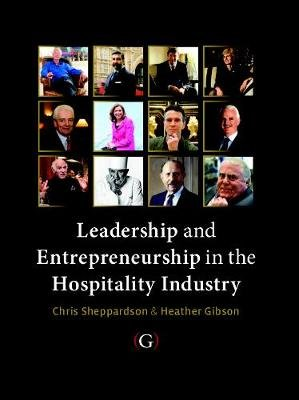 Leadership and Entrepreneurship in the Hospitality Industry (Paperback): Chris Sheppardson, Heather J. Gibson