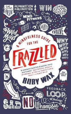 A Mindfulness Guide for the Frazzled (Paperback): Ruby Wax