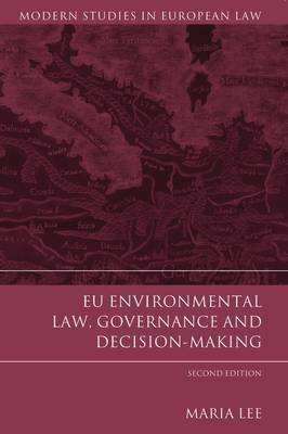 EU Environmental Law, Governance and Decision-Making (Electronic book text): Maria Lee