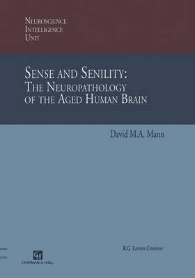 Sense and Senility: The Neuropathology of the Aged Human Brain (Paperback, Softcover reprint of the original 1st ed. 1997):...