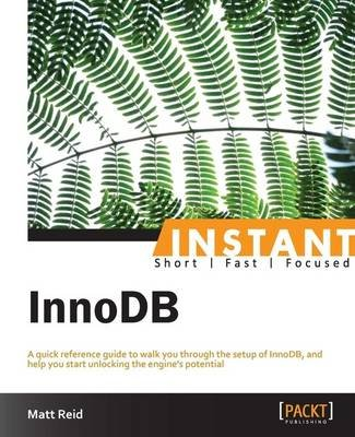 Instant InnoDB (Electronic book text): Matthew Reid