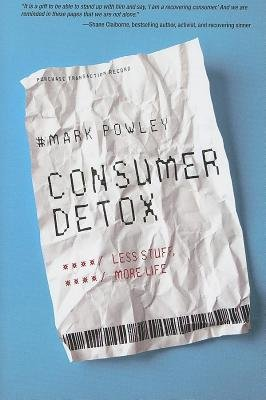 Consumer Detox - Less Stuff, More Life (Electronic book text): Revd Mark Powley, Mark Revd Powley