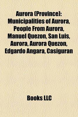 Aurora (Province) - Municipalities of Aurora, People from Aurora, Manuel Quezon, San Luis, Aurora, Aurora Quezon, Edgardo...
