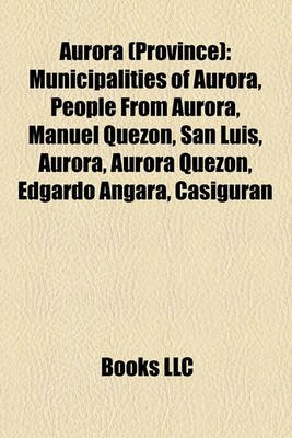 Aurora (Province) - Municipalities of Aurora, People from Aurora, Manuel Quezon, San Luis, Aurora, Aurora Quezon, Edgardo...