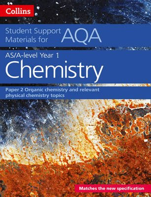 AQA A Level Chemistry Year 1 & AS Paper 2 - Organic Chemistry and Relevant Physical Chemistry Topics (Paperback): Colin...