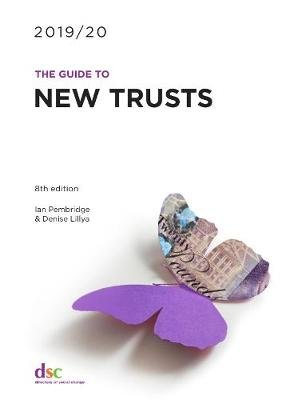 The Guide to New Trusts 2019/20 (Paperback, 8th New edition): Ian Pembridge, Scott Mason