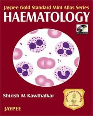 Jaypee Gold Standard Mini Atlas Series: Haematology (Paperback): Shirish M. Kawthalkar
