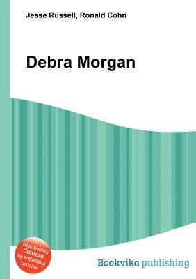 Debra Morgan (Paperback): Jesse Russell, Ronald Cohn