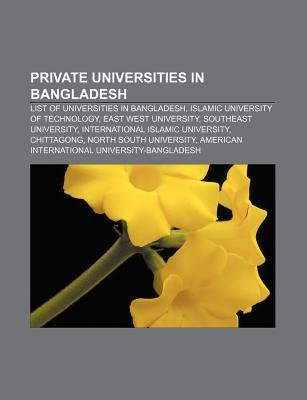Private Universities in Bangladesh - List of Universities in Bangladesh, Islamic University of Technology, East West University...