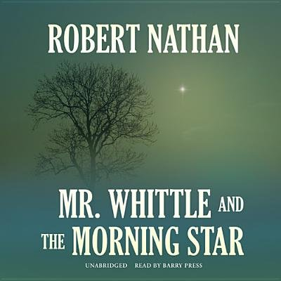 Mr. Whittle and the Morning Star (Standard format, CD): Robert Nathan