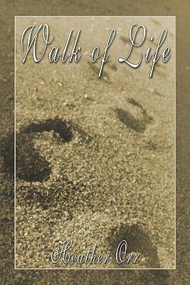 Walk of Life (Paperback): Heather Orr