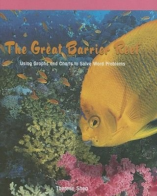 The Great Barrier Reef - Using Graphs and Charts to Solve Word Problems (Hardcover, Library binding): Therese M. Shea