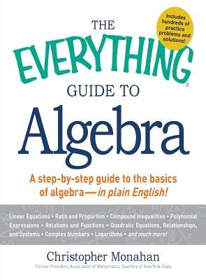 The Everything Guide to Algebra - A Step-by-Step Guide to the Basics of Algebra - in Plain English! (Electronic book text):...