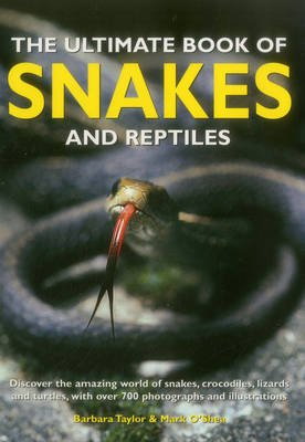 Ultimate Book Of Snakes And Reptiles Paperback Barbara Taylor
