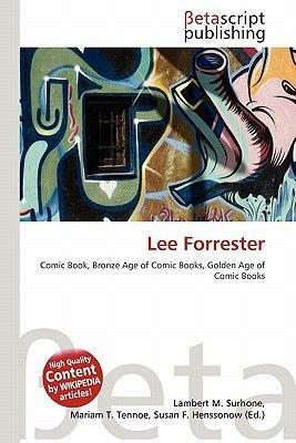 Lee Forrester (Paperback): Lambert M. Surhone, Mariam T. Tennoe, Susan F. Henssonow