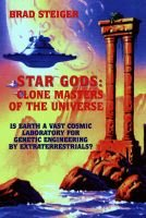 Star Gods - Clone Masters of the Universe (Paperback): Brad Steiger