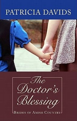 The Doctor's Blessing (Large print, Hardcover, large type edition): Patricia Davids