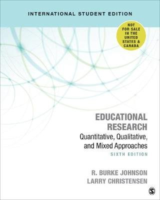 Educational Research - Quantitative, Qualitative, and Mixed Approaches (Paperback, 6th Revised edition): Robert Burke Johnson,...