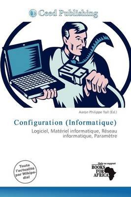 Configuration (Informatique) (French, Paperback): Aaron Philippe Toll