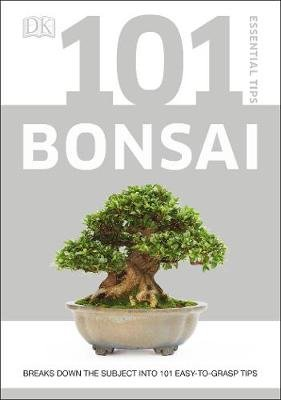 101 Essential Tips Bonsai - Breaks Down the Subject into 101 Easy-to-Grasp Tips (Paperback): Harry Tomlinson