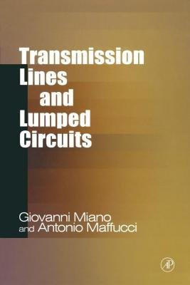 Transmission Lines and Lumped Circuits - Fundamentals and Applications (Electronic book text, New ed.): G. Miano, Giovanni...