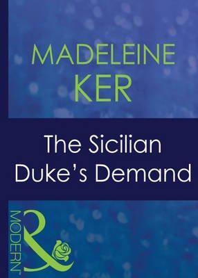 The Sicilian Duke's Demand (Electronic book text, ePub First edition): Madeleine Ker