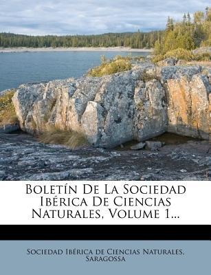 Boletin de La Sociedad Iberica de Ciencias Naturales, Volume 1... (English, Spanish, Paperback): Sociedad Ib Rica De Ciencias...