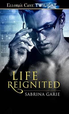 Life Reignited (Electronic book text): Sabrina Garie