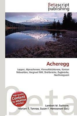 Acheregg (English, German, Paperback): Lambert M. Surhone, Miriam T. Timpledon, Susan F. Marseken