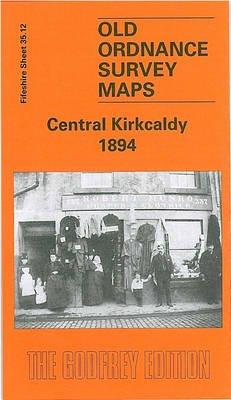 Central Kirkcaldy 1894 - Fifeshire Sheet 35.12 (Sheet map, folded, New edition): John Griffiths
