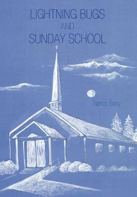 Lightning Bugs and Sunday School (Hardcover): Nancy Barry