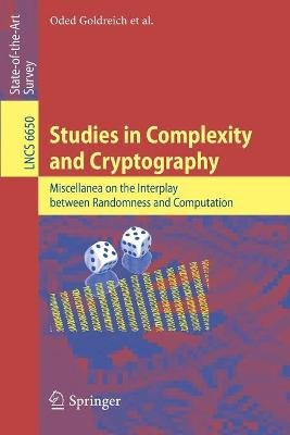 Studies in Complexity and Cryptography - Miscellanea on the Interplay between Randomness and Computation (Paperback): Oded...