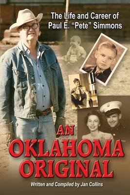 An Oklahoma Original - The Life and Career of Paul E. Pete Simmons (Paperback): Jan Collins