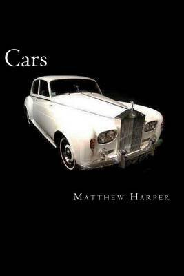 Cars - A Fascinating Book Containing Car Facts, Trivia, Images & Memory Recall Quiz: Suitable for Adults & Children...